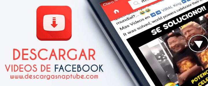 Descargar Videos de Facebook con SnapTube - DescargaSnaptube.com